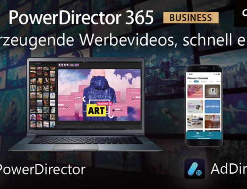 CyberLink PowerDirector 365 Business und AdDirector App: Neue Lösungen für ein einfaches und kreatives Gestalten von professionellen Werbevideos